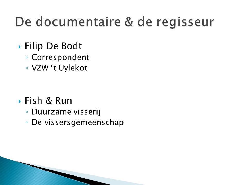  Filip De Bodt ◦ Correspondent ◦ VZW 't Uylekot  Fish & Run ◦ Duurzame visserij ◦ De vissersgemeenschap