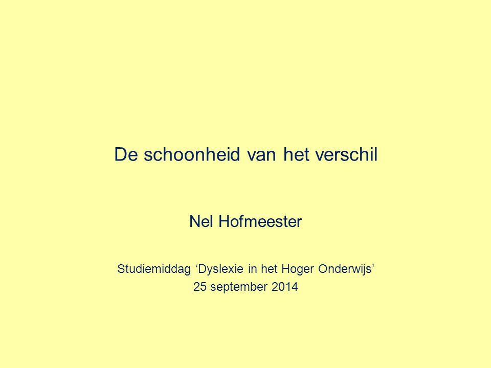 Nel Hofmeester Studiemiddag 'Dyslexie in het Hoger Onderwijs' 25 september 2014
