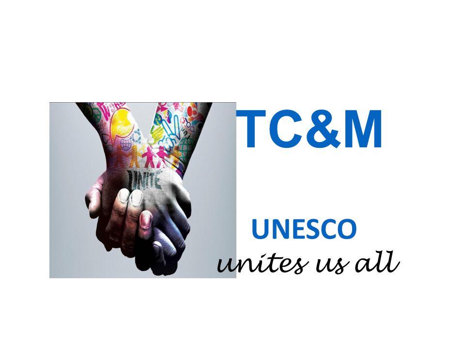 TC&M UNESCO unites us all