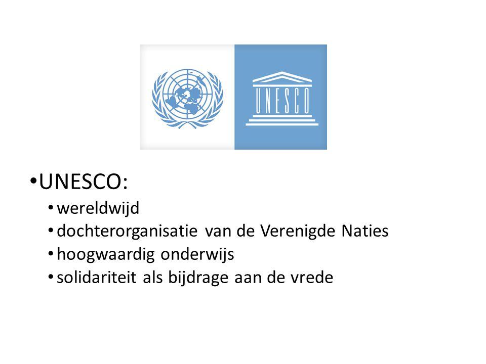 UNESCO: wereldwijd dochterorganisatie van de Verenigde Naties hoogwaardig onderwijs solidariteit als bijdrage aan de vrede