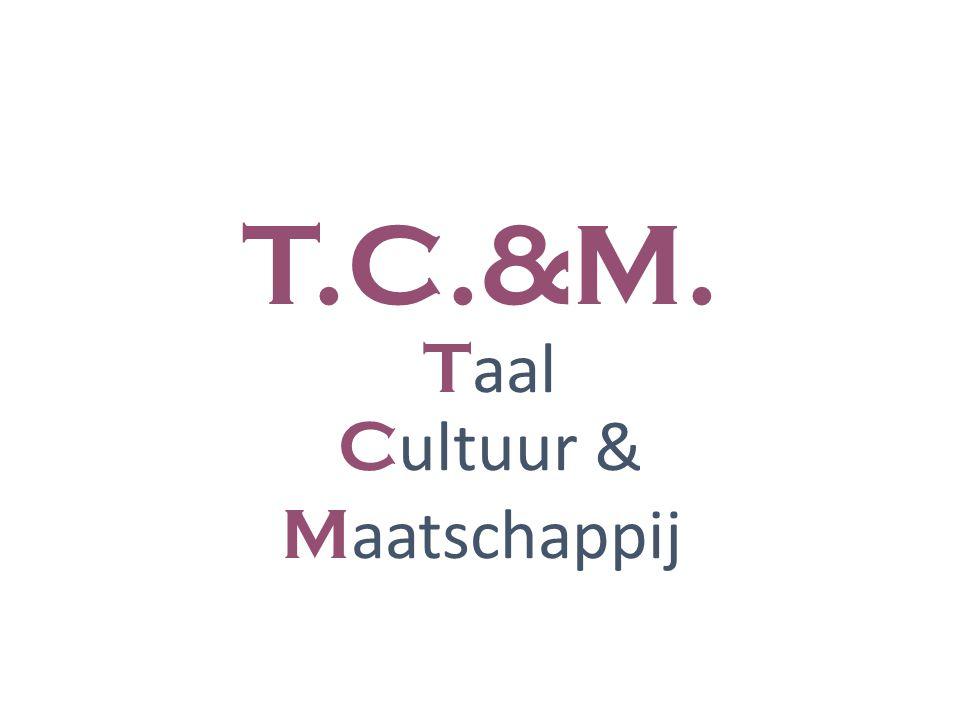 T.C.&M. T aal C ultuur & M aatschappij