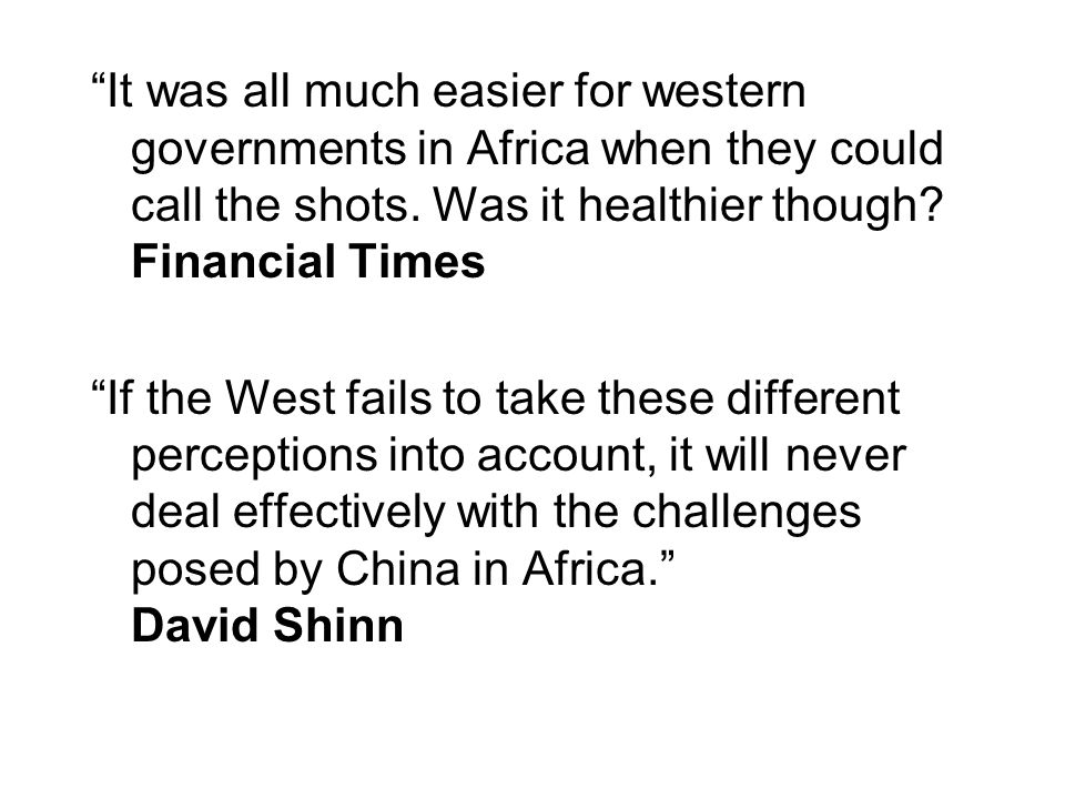 """It was all much easier for western governments in Africa when they could call the shots. Was it healthier though? Financial Times ""If the West fails"
