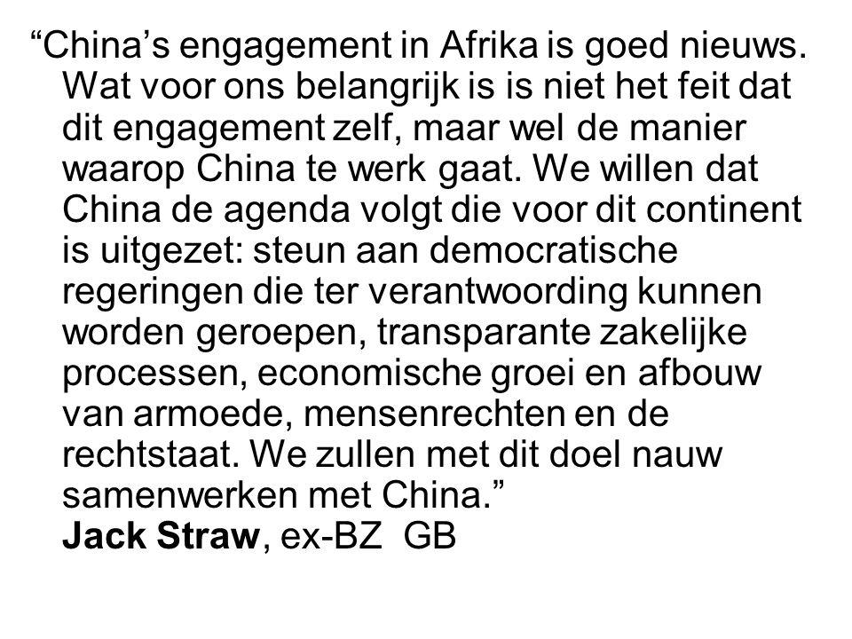 """""""China's engagement in Afrika is goed nieuws. Wat voor ons belangrijk is is niet het feit dat dit engagement zelf, maar wel de manier waarop China te"""