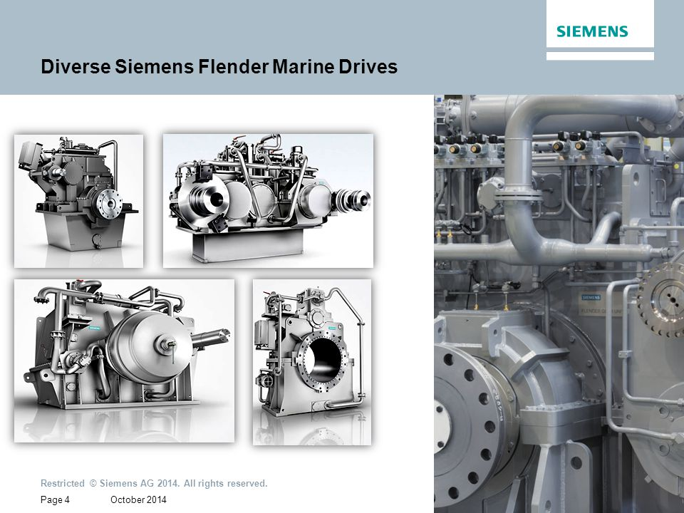 October 2014 Restricted © Siemens AG 2014. All rights reserved. Page 4 Diverse Siemens Flender Marine Drives