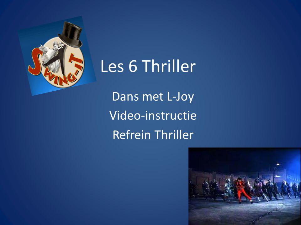 Les 6 Thriller Dans met L-Joy Video-instructie Refrein Thriller