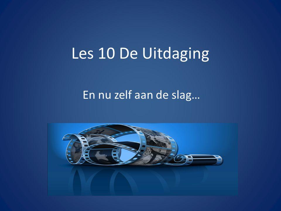 Les 10 De Uitdaging En nu zelf aan de slag…