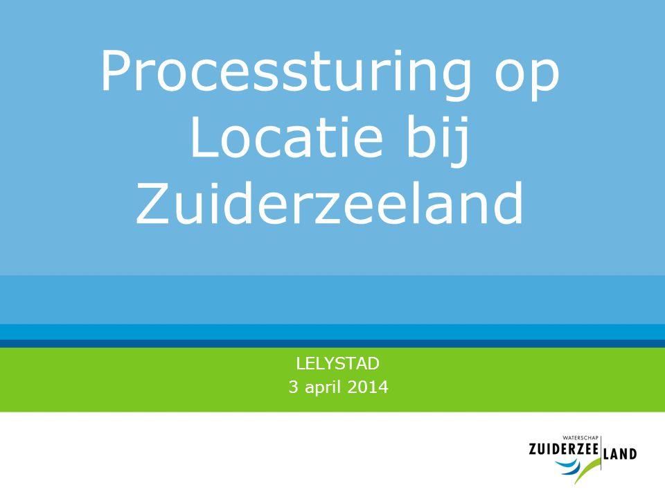 Processturing op Locatie bij Zuiderzeeland LELYSTAD 3 april 2014