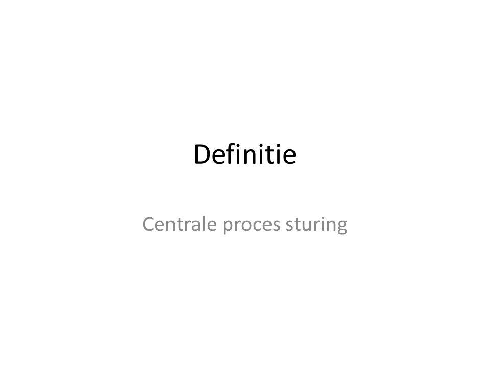 Definitie Centrale proces sturing