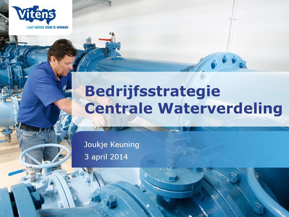 Bedrijfsstrategie Centrale Waterverdeling Joukje Keuning 3 april 2014