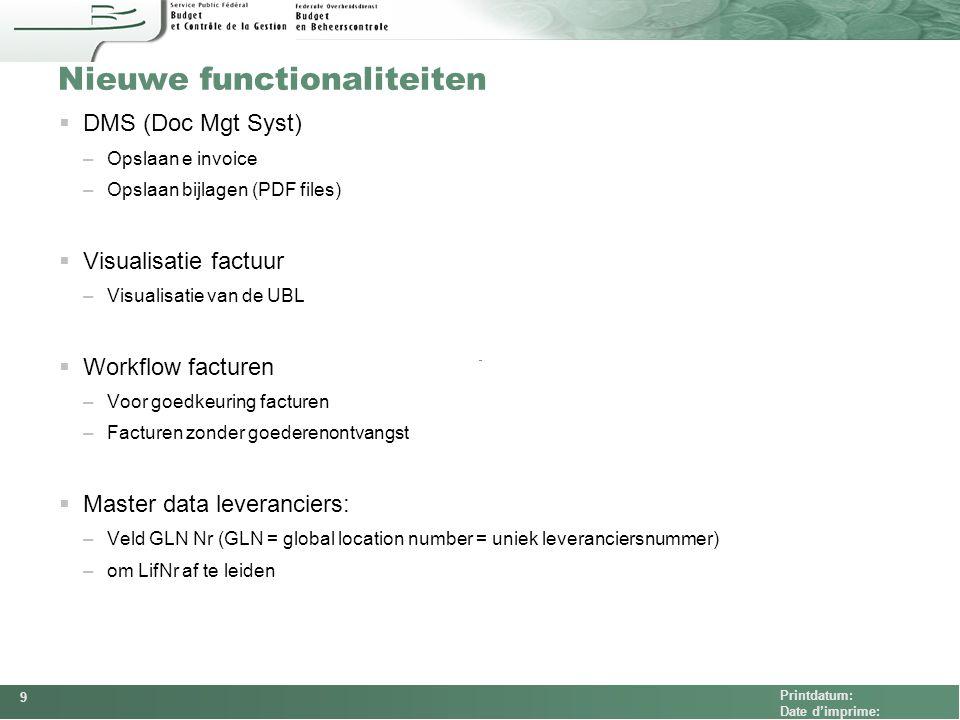 FEDCOM Printdatum: Date d'imprime: Nieuwe functionaliteiten  DMS (Doc Mgt Syst) –Opslaan e invoice –Opslaan bijlagen (PDF files)  Visualisatie factu