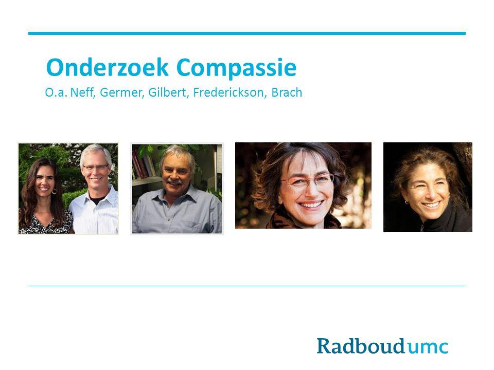 Onderzoek Compassie O.a. Neff, Germer, Gilbert, Frederickson, Brach