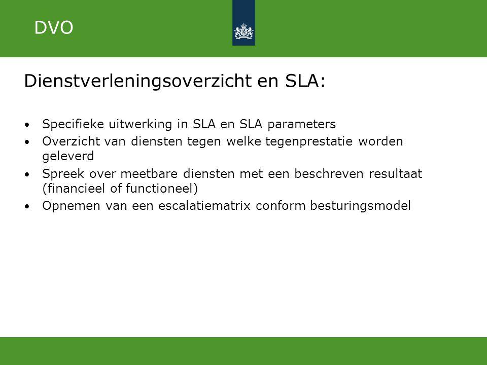 Dienstverleningsoverzicht en SLA: Specifieke uitwerking in SLA en SLA parameters Overzicht van diensten tegen welke tegenprestatie worden geleverd Spr