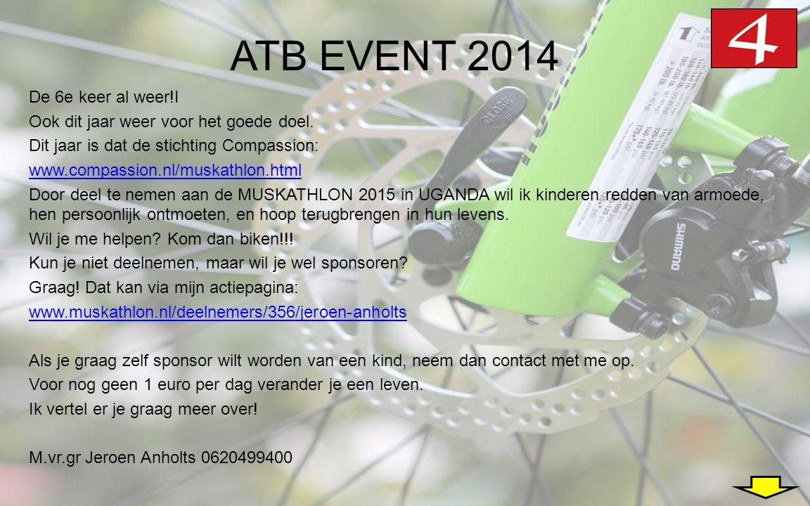 ATB EVENT 2014 De 6e keer al weer!I Ook dit jaar weer voor het goede doel.