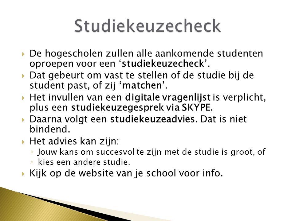  De hogescholen zullen alle aankomende studenten oproepen voor een 'studiekeuzecheck'.