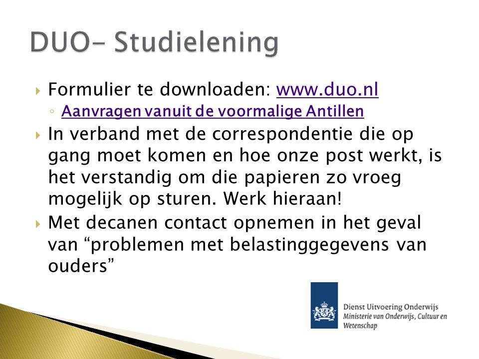  Formulier te downloaden: www.duo.nlwww.duo.nl ◦ Aanvragen vanuit de voormalige Antillen Aanvragen vanuit de voormalige Antillen  In verband met de