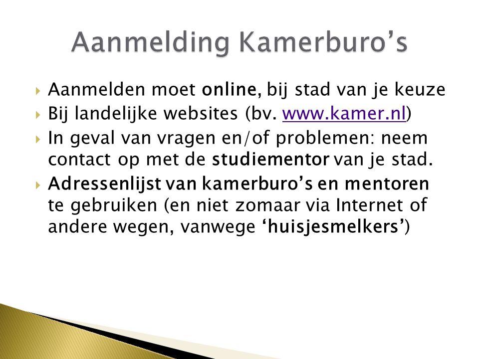  Aanmelden moet online, bij stad van je keuze  Bij landelijke websites (bv. www.kamer.nl)www.kamer.nl  In geval van vragen en/of problemen: neem co