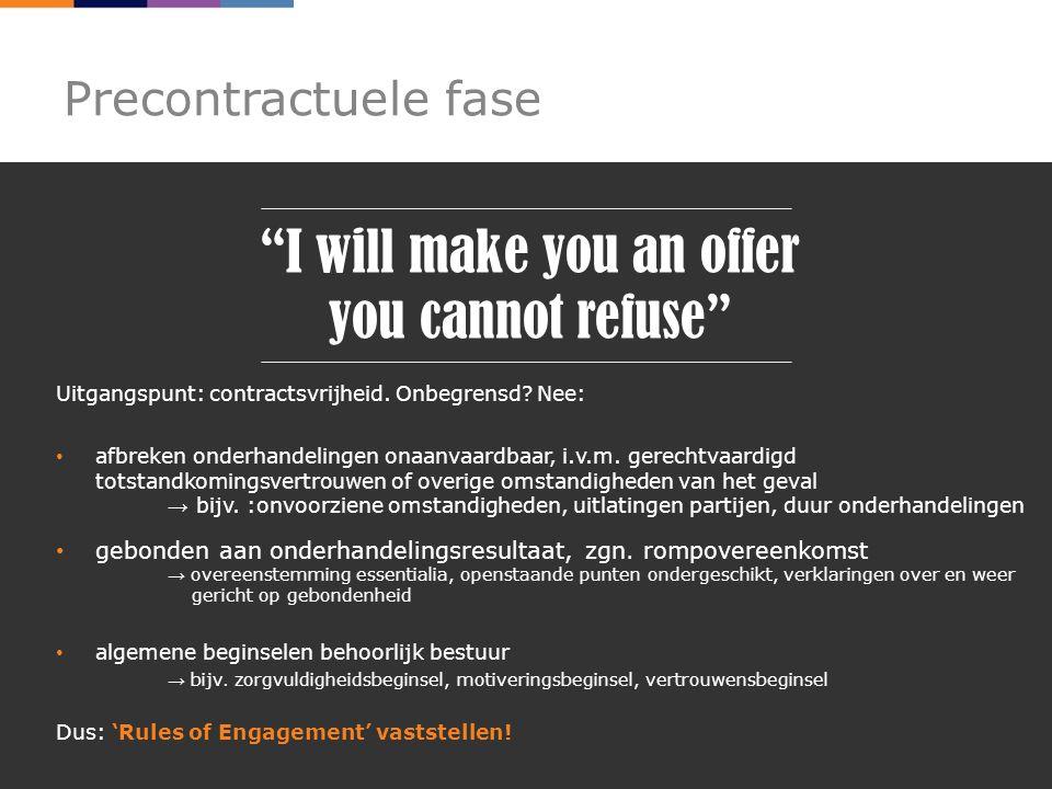 Precontractuele fase Uitgangspunt: contractsvrijheid.
