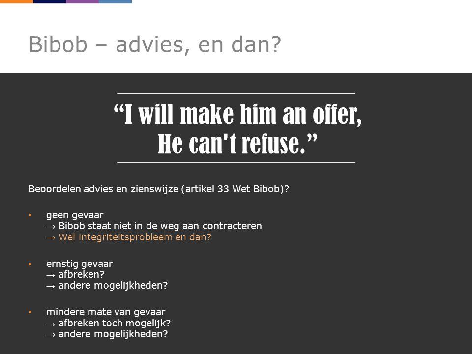 Bibob – advies, en dan.Beoordelen advies en zienswijze (artikel 33 Wet Bibob).