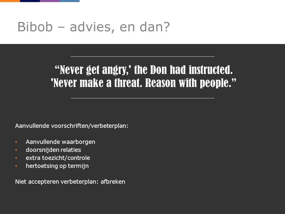 Bibob – advies, en dan.