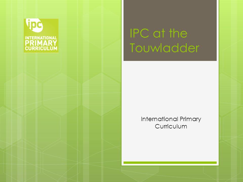 IPC at the Touwladder International Primary Curriculum