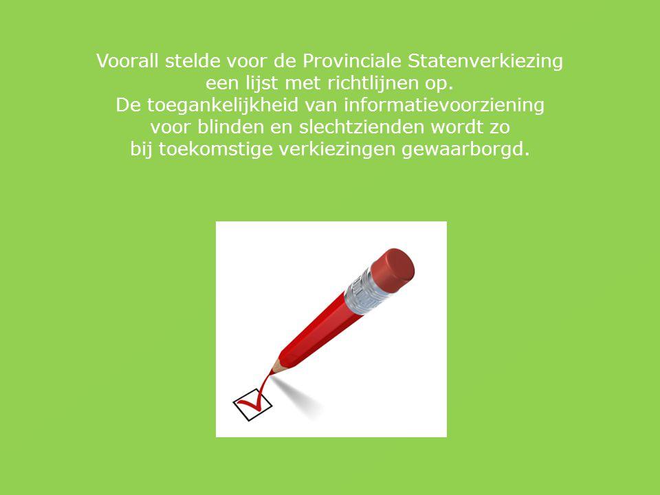 Voorall stelde voor de Provinciale Statenverkiezing een lijst met richtlijnen op.
