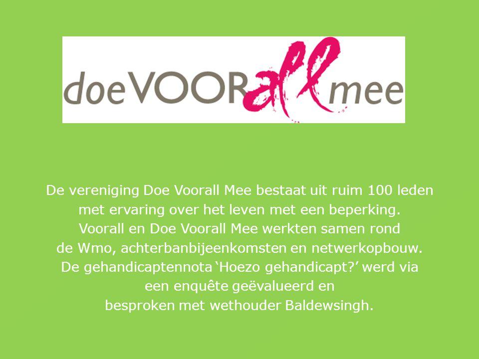 De vereniging Doe Voorall Mee bestaat uit ruim 100 leden met ervaring over het leven met een beperking.