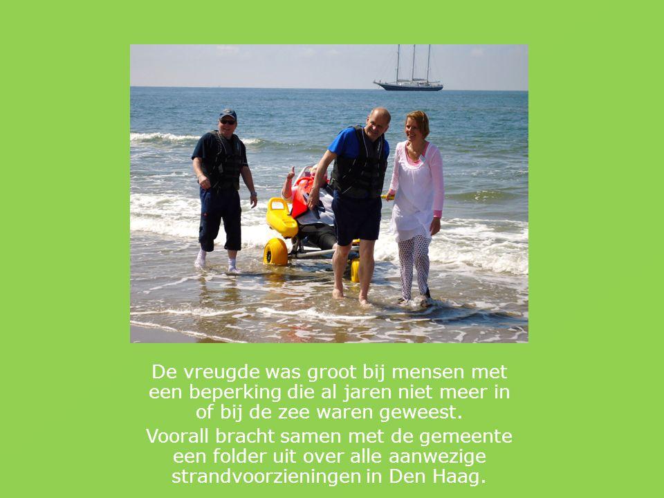 De vreugde was groot bij mensen met een beperking die al jaren niet meer in of bij de zee waren geweest.