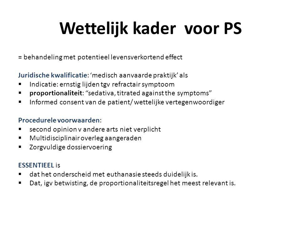 Indicatie 1: PS als palliatie Aangetoond onomkeerbaar,refractair lijden; zie richtlijnen Maar.