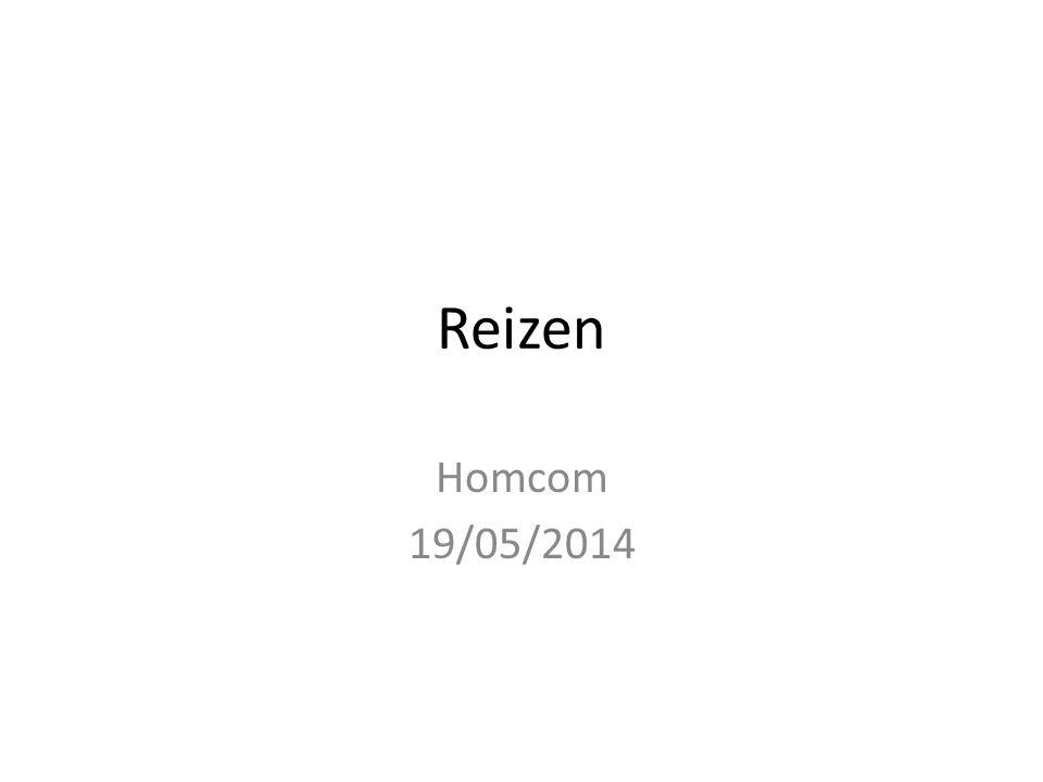 Reizen Homcom 19/05/2014