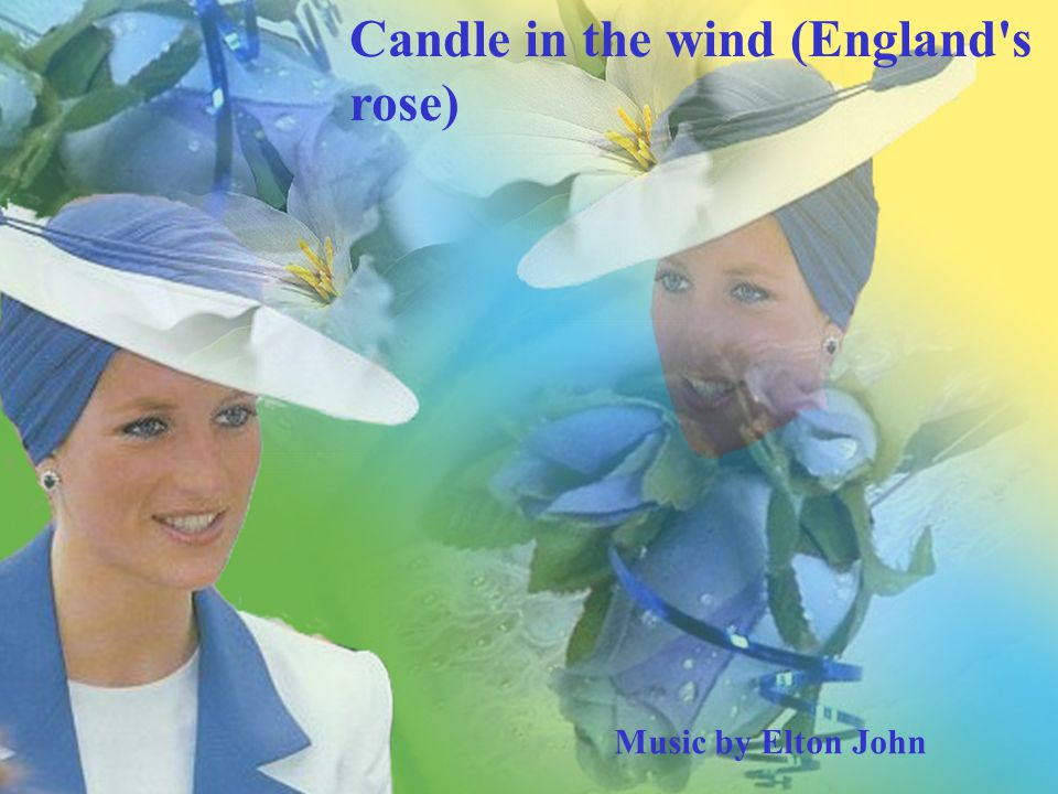 3 Music by Elton John Candle in the wind (England s rose)