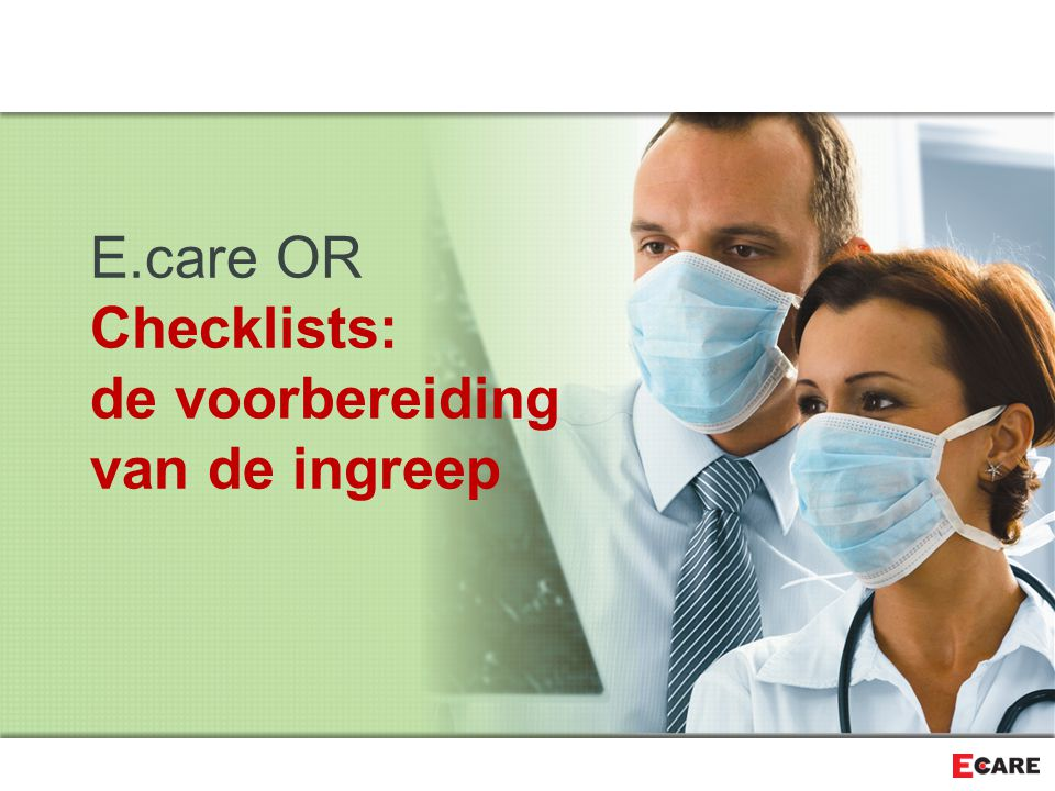 E.care OR Checklists: de voorbereiding van de ingreep