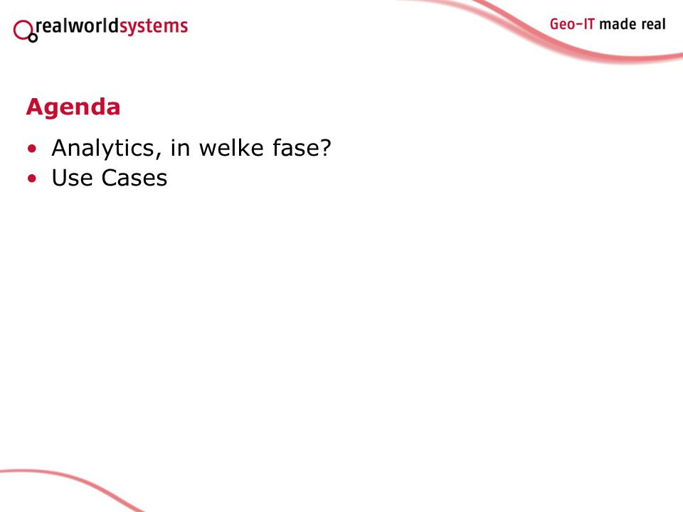 Agenda Analytics, in welke fase? Use Cases