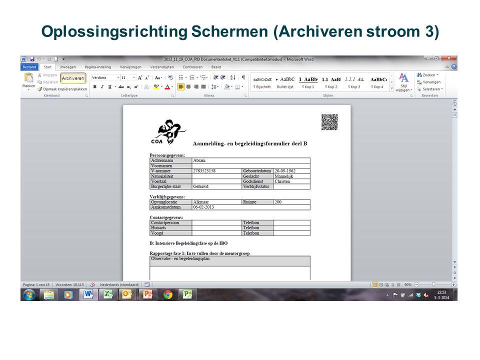 Oplossingsrichting Schermen (Archiveren stroom 3) Archiveren Aanmelding- en begeleidings- formulier IBO deel B