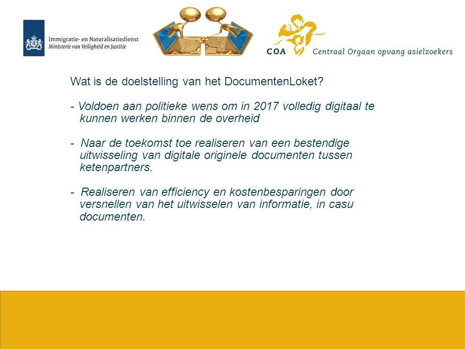 5 Wat is de doelstelling van het DocumentenLoket? - Voldoen aan politieke wens om in 2017 volledig digitaal te kunnen werken binnen de overheid - Naar