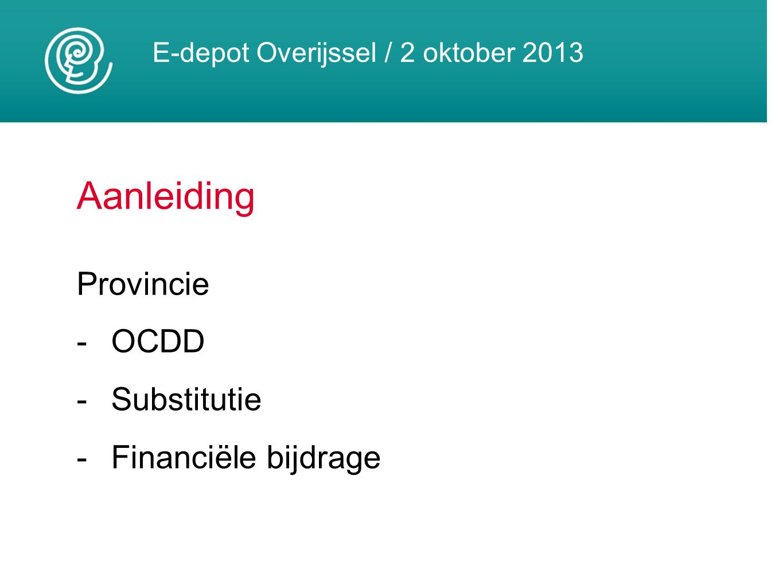 E-depot Overijssel / 2 oktober 2013 Wat gaan we doen.