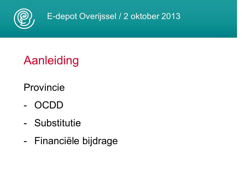 E-depot Overijssel / 2 oktober 2013 Vragen?