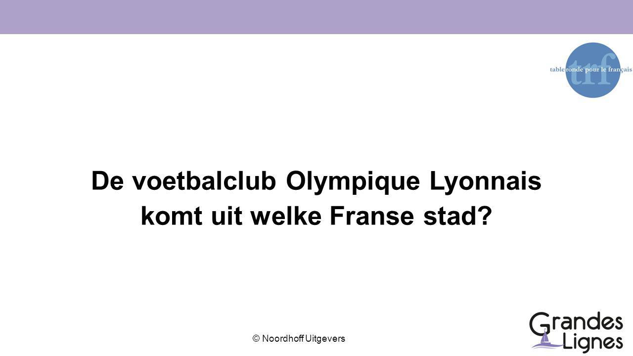 © Noordhoff Uitgevers De voetbalclub Olympique Lyonnais komt uit welke Franse stad?