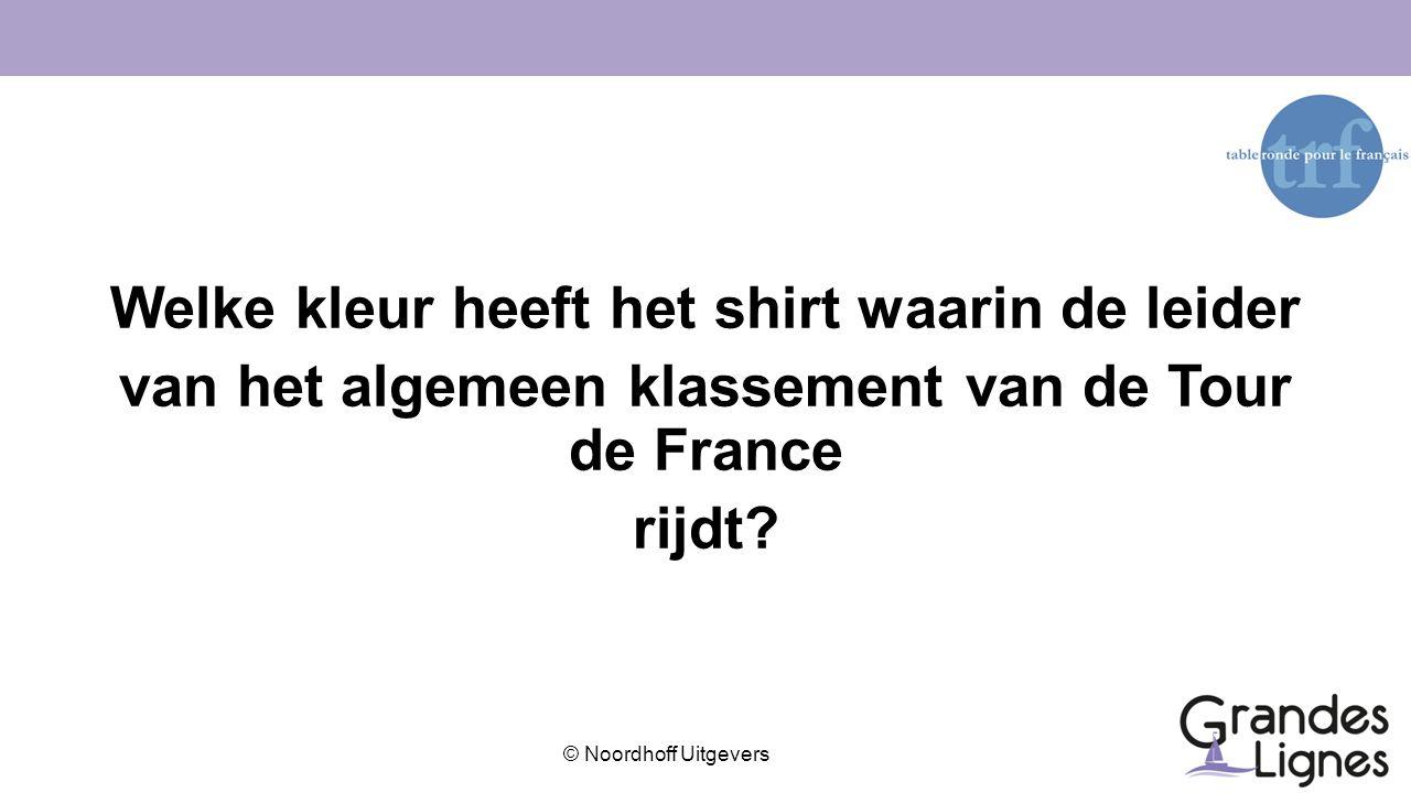 © Noordhoff Uitgevers Welke kleur heeft het shirt waarin de leider van het algemeen klassement van de Tour de France rijdt?
