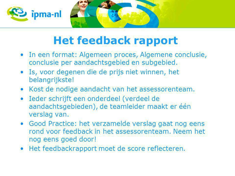 Het feedback rapport In een format: Algemeen proces, Algemene conclusie, conclusie per aandachtsgebied en subgebied.