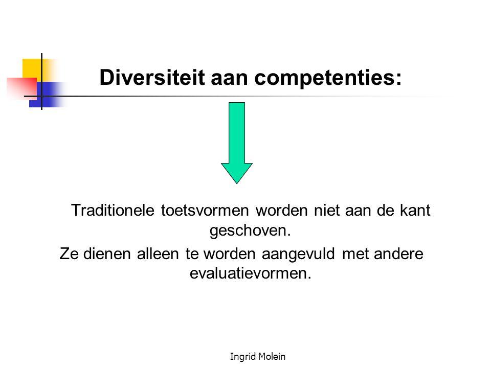 Diversiteit aan competenties: Traditionele toetsvormen worden niet aan de kant geschoven. Ze dienen alleen te worden aangevuld met andere evaluatievor