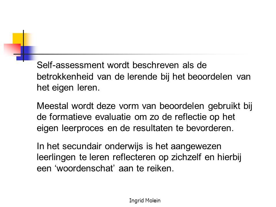 Ingrid Molein Self-assessment wordt beschreven als de betrokkenheid van de lerende bij het beoordelen van het eigen leren. Meestal wordt deze vorm van