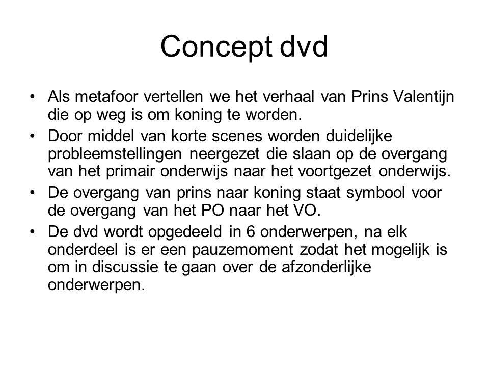 Concept dvd Als metafoor vertellen we het verhaal van Prins Valentijn die op weg is om koning te worden.