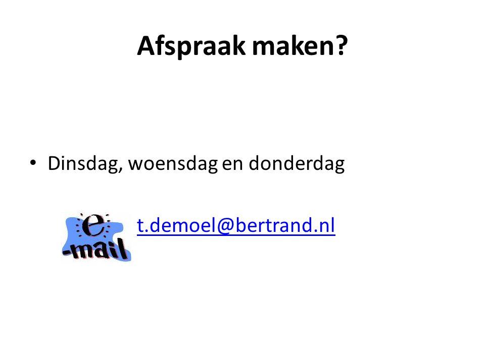 Afspraak maken? Dinsdag, woensdag en donderdag t.demoel@bertrand.nl