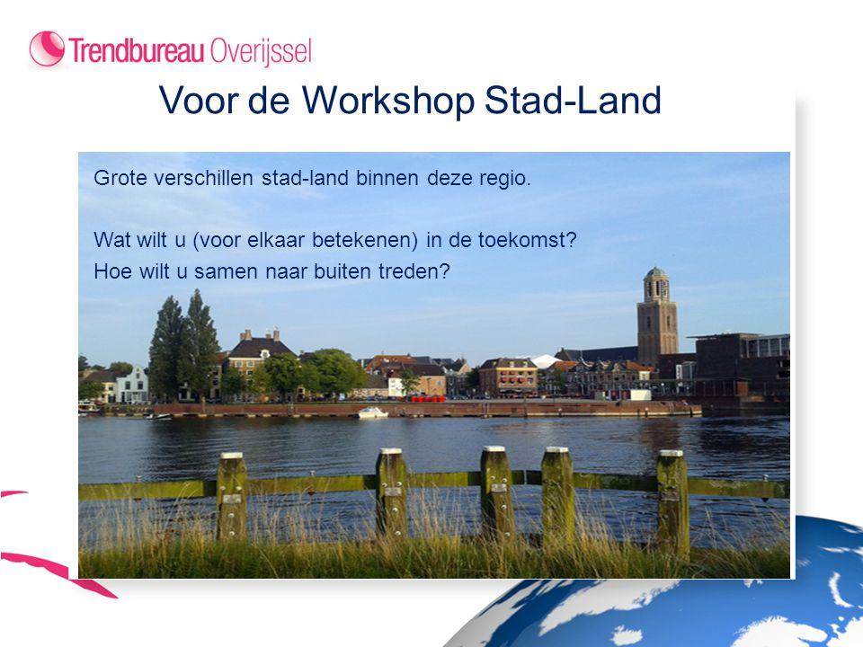 Voor de Workshop Stad-Land Grote verschillen stad-land binnen deze regio.