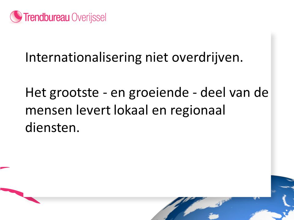 Internationalisering niet overdrijven.