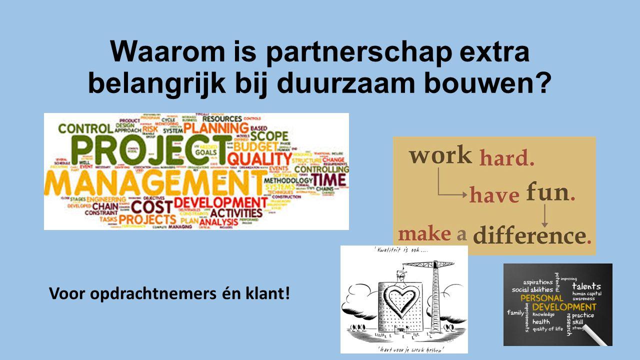 Waarom is partnerschap extra belangrijk bij duurzaam bouwen? Voor opdrachtnemers én klant!