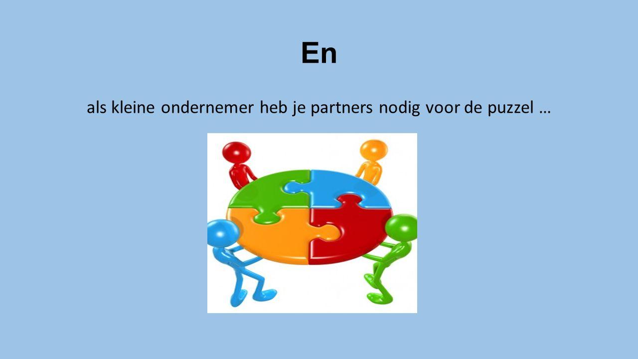 En als kleine ondernemer heb je partners nodig voor de puzzel …