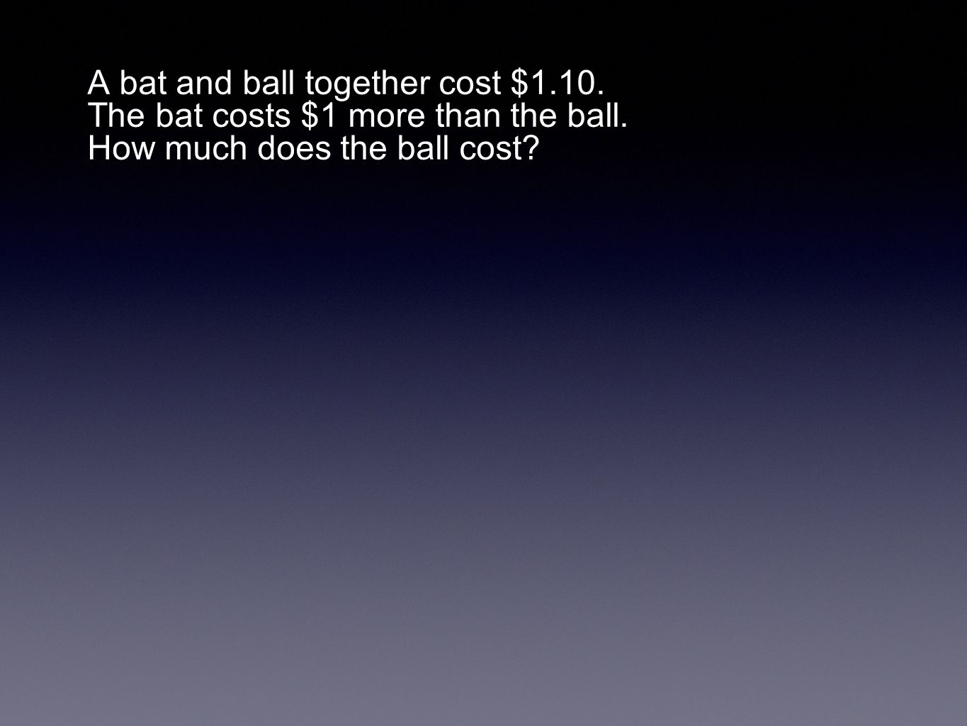 emid A bat and ball together cost $1.10. The bat costs $1 more than the ball.