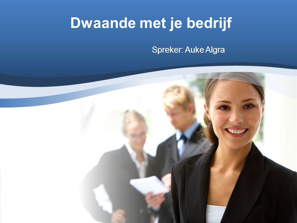 Dwaande met je bedrijf Spreker: Auke Algra