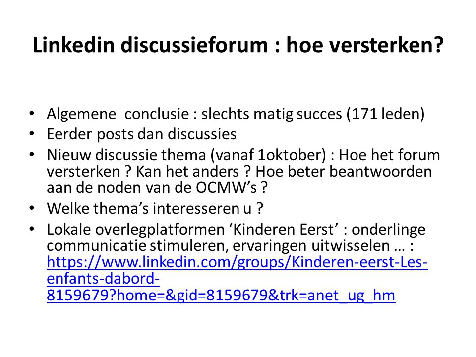 Linkedin discussieforum : hoe versterken.